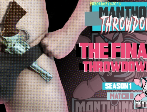 Manthong Throwdown Season One Finale