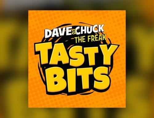 Dave & Chuck the Freak's Tasty Bits: Podcast